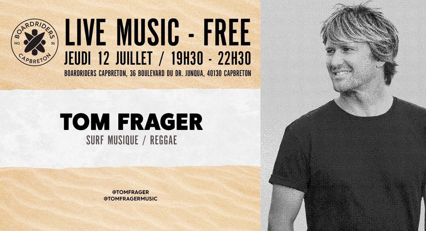Tom frager live music concert boardriders capbreton free gratuit landes