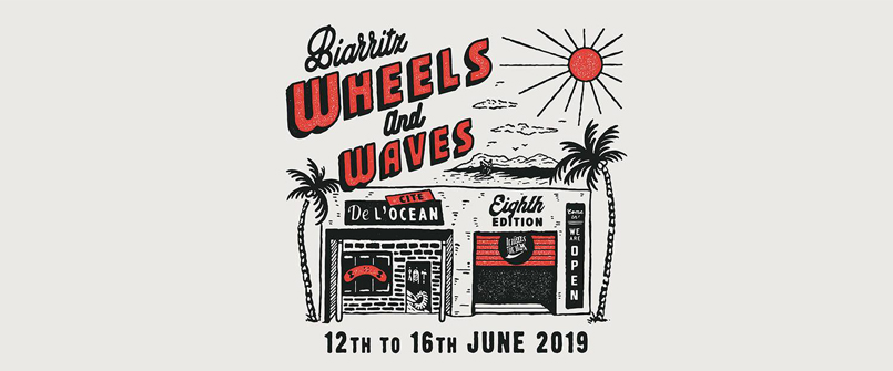 WHEELS AND WAVES à Biarritz festival de surf motos skate en juin 2019